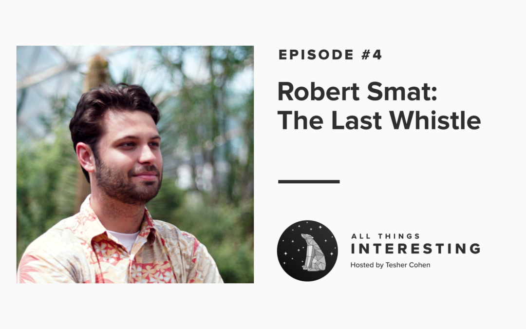 Episode 4: Robert Smat