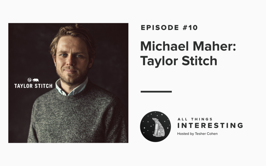 Episode 10: Michael Maher – On Building a Successful Brand, Embracing Change, and Overcoming Adversity