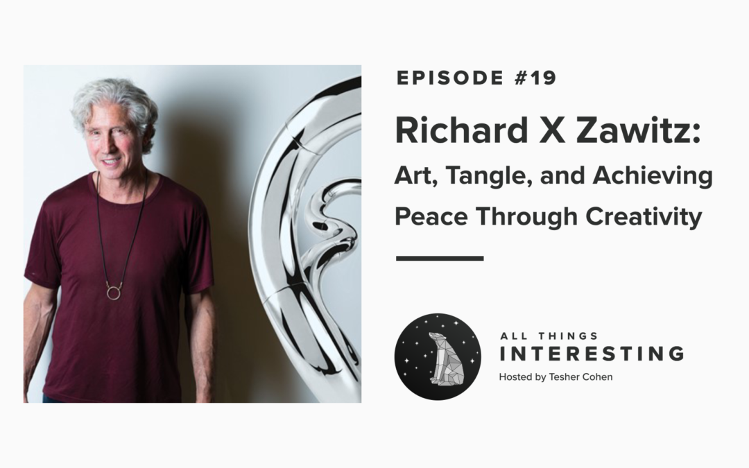 Episode 19: Richard X Zawitz – Art, Tangle, and Achieving Peace Through Creativity