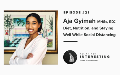 Episode 21: Aja Gyimah – Diet, Nutrition, and Staying Well While Social Distancing